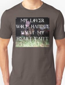 MY LIVER WILL HANDLE WHAT MY HEART CANT T-Shirt
