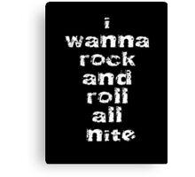 I Wanna Rock And Roll All Nite T-Shirt - Kiss Me! Night Sticker Canvas Print