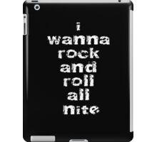 I Wanna Rock And Roll All Nite T-Shirt - Night Clubbing Sticker iPad Case/Skin