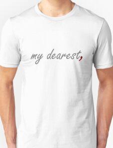 """My dearest,"" with a comma after dearest T-Shirt"