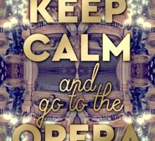 Keep Calm and Go to the Opera Garnier Paris Sticker
