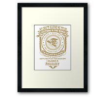 MY CRAFT ALLOWS ME TO DO I MAJORED IN Philology DESIGN Framed Print