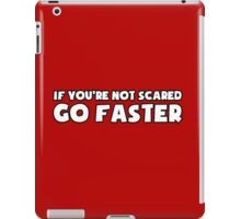 If You're Not Scared Go Faster - Sticker / Tee for Car Enthusiasts - White iPad Case/Skin