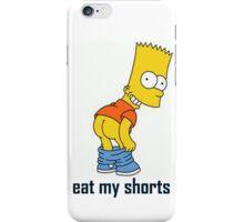 eat my shorts iPhone Case/Skin