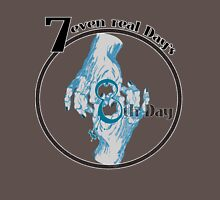 """""""8th Day"""" brother project to """"7even real Day's"""" in Black Unisex T-Shirt"""