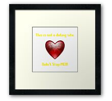 Not a Dating Site Framed Print