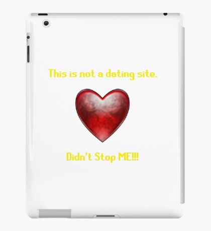 Not a Dating Site iPad Case/Skin