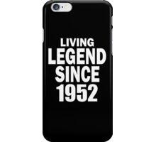 LIVING LEGEND SINCE 1952 iPhone Case/Skin