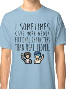Life Is Strange (I sometimes care more about fictional characters than real people) Classic T-Shirt