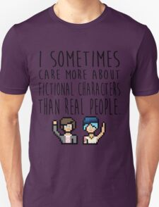 Life Is Strange (I sometimes care more about fictional characters than real people) T-Shirt