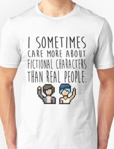 Life Is Strange (I sometimes care more about fictional characters than real people) Unisex T-Shirt