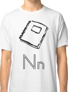 N for Notebook Classic T-Shirt