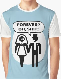 Forever? Oh, Shit! (Wedding / Stag Party / 2C) Graphic T-Shirt