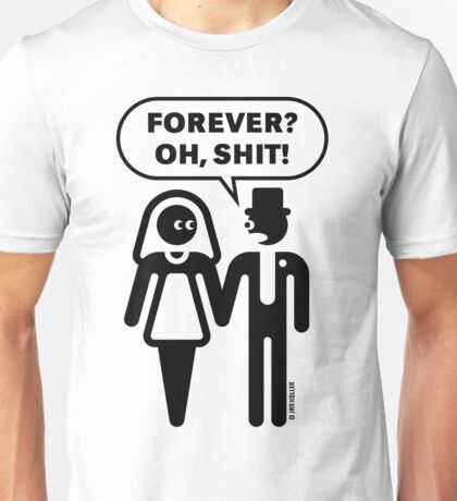 Forever? Oh, Shit! (Wedding / Stag Party / 1C) Unisex T-Shirt