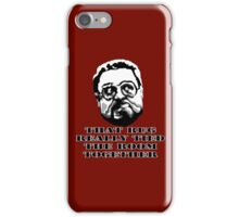 That Rug Really Tied The Room Together: Big Lebowski Movie Quote iPhone Case/Skin