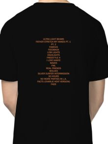 THE LIFE OF PABLO TRACK LIST Classic T-Shirt