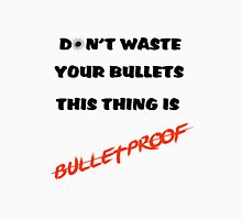 Don't waste your bullets! Unisex T-Shirt
