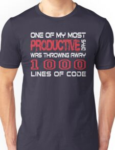 One of my most productive days was throwing away 1,000 lines of code Unisex T-Shirt