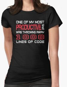 One of my most productive days was throwing away 1,000 lines of code Womens Fitted T-Shirt