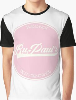 RuPaul's Best Friend Race Graphic T-Shirt
