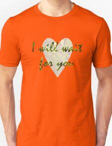 I Will Wait T-Shirt