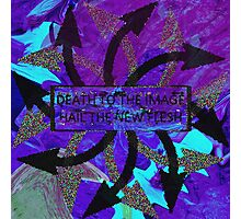 Death to the Image (Hail the New Flesh) Photographic Print