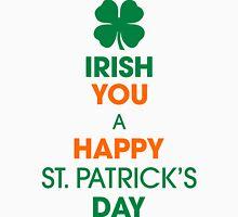 IRISH YOU A HAPPY ST.PATRICK'S DAY Unisex T-Shirt