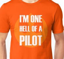 One Hell of a Pilot Unisex T-Shirt
