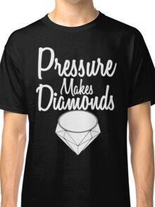 Pressure Makes Diamonds - Script Typography Classic T-Shirt