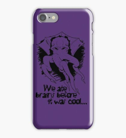 We ate brains before it was cool! iPhone Case/Skin