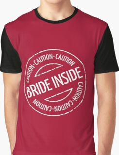 Bride Inside Caution Stamp (Hen Party / White) Graphic T-Shirt