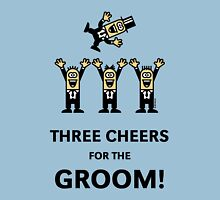 Three Cheers For The Groom! (Stag Party) Unisex T-Shirt