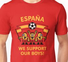 We Support Our Boys! (For Red Background/ España / Fútbol) Unisex T-Shirt