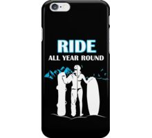 Snowboarding and Wakeboarding - Ride All Year Round! iPhone Case/Skin