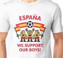 We Support Our Boys! (España / Fútbol) Unisex T-Shirt