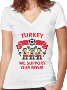 We Support Our Boys! (Turkey / Futbol) Women's Fitted V-Neck T-Shirt