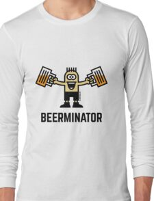 Beerminator (Drinking Beer) Long Sleeve T-Shirt