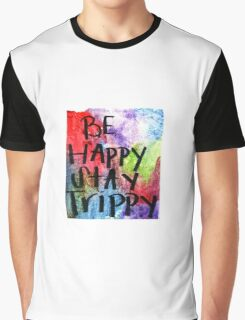 Be Happy Stay Trippy  Graphic T-Shirt