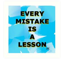 Every Mistake is a Lesson Art Print