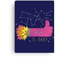 SPACE IS OKAY! Canvas Print