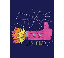 SPACE IS OKAY! Photographic Print