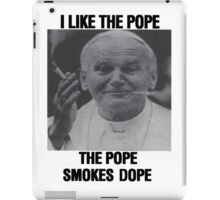 I Like the Pope, The Pope Smokes Dope - ONE:Print iPad Case/Skin