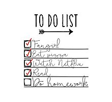 To Do List - Procrastinating Fangirl Photographic Print