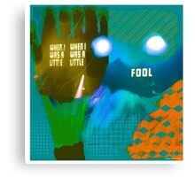 Fool recaption ! Canvas Print
