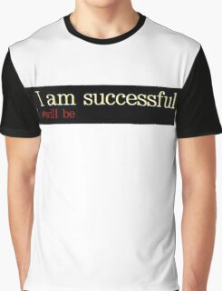 I am successful Graphic T-Shirt