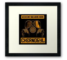 CHERNOBYL-WISHING YOU WERE HERE Framed Print