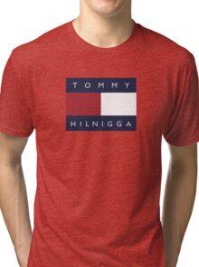 Tommy Hilnigga Tri-blend T-Shirt