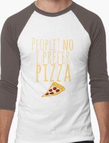People? no. I prefer pizza. Men's Baseball ¾ T-Shirt
