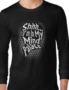 Shhh...I'm In My Mind Palace Long Sleeve T-Shirt