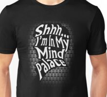 Shhh...I'm In My Mind Palace Unisex T-Shirt